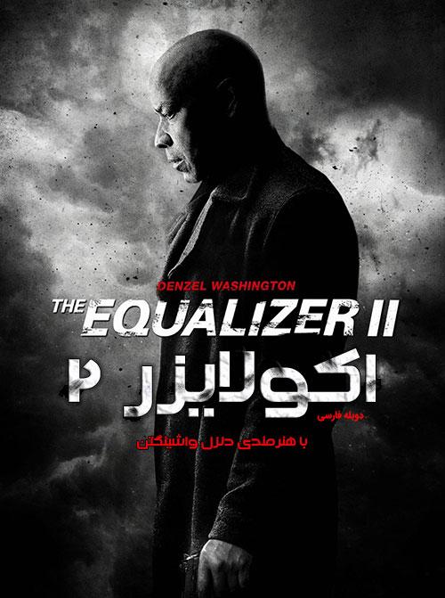 دانلود فیلم The Equalizer 2 2018 با دوبله فارسی و زیرنویس فارسی