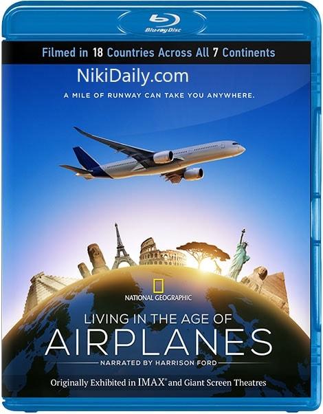 دانلود مستند عصر هواپیماها Living in the Age of Airplanes 2015 با دوبله فارسی