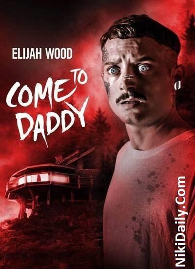 دانلود فیلم بیا پیش بابا Come to Daddy 2019 با دوبله فارسی