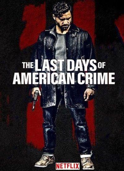 دانلود فیلم آخرین روزهای جنایت آمریکایی The Last Days of American Crime 2020 با دوبله فارسی
