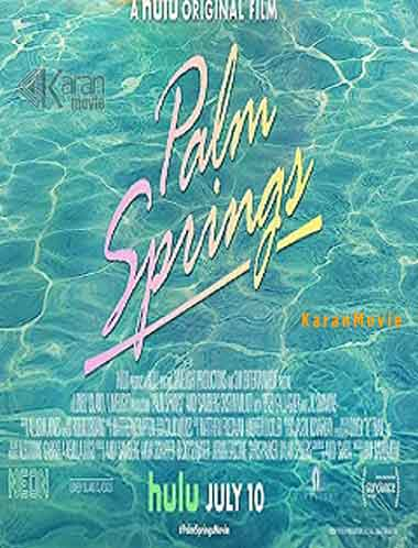 دانلود فیلم پالم اسپرینگز Palm Springs 2020 با زیرنویس فارسی