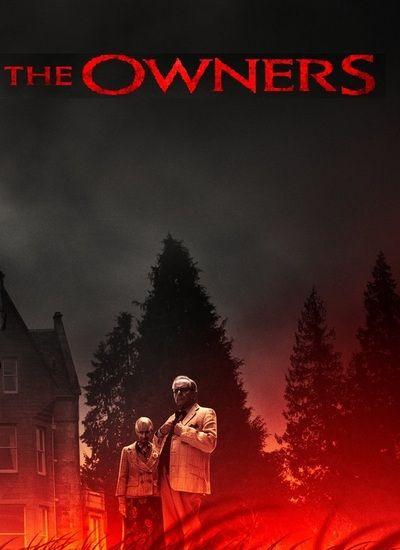 دانلود فیلم The Owners صاحبان 2020 با زیرنویس چسبیده فارسی