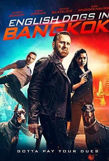 دانلود فیلم English Dogs in Bangkok سگهای انگلیسی در بانکوک 2020
