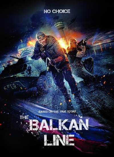 دانلود فیلم The Balkan Line خط بالکان 2019