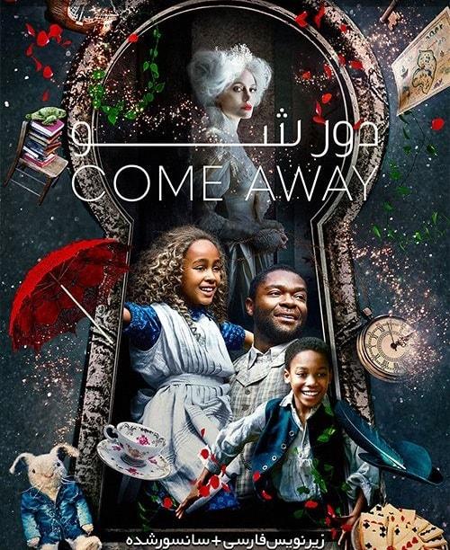 دانلود فیلم Come Away دور شو 2020 با زیرنویس چسبیده فارسی