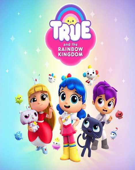 دانلود انیمیشن True and the Rainbow Kingdom راستین و پادشاهی رنگین کمان 2017 با دوبله فارسی