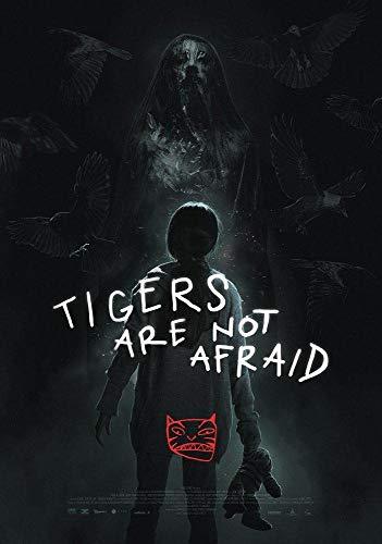 دانلود فیلم Tigers Are Not Afraid ببرها نمی ترسند 2017