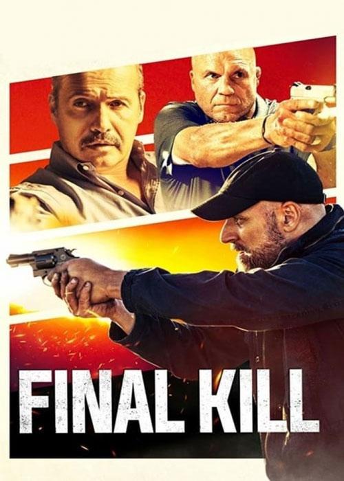 دانلود فیلم Final Kill آخرین قتل 2020 با زیرنویس فارسی