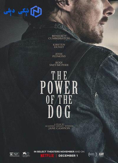 دانلود فیلم قدرت سگ The Power of the Dog 2021 با زیرنویس فارسی - نیکی دیلی